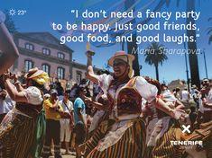 """""""No necesito una gran fiesta para ser feliz. Sólo buenos amigos, buena comida y buenas risas."""" Maria Sharapova. Romería, La Orotava, Tenerife, Islas Canarias // """"I don't need a fancy party to be happy. Just good friends, good food, and good laughs."""" Maria Sharapova. Canary Islands // """"Ich brauche keine schicke Party, um glücklich zu sein."""" Nur gute Freunde, gutes Essen und gutes Lachen."""" Maria Scharapova. Teneriffa, Kanarische Inseln  #VisitTenerife Just Good Friends, Best Friends, Fancy Party, Maria Sharapova, Canary Islands, Pilgrimage, Good Food, Good Things, Happy"""