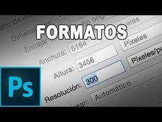 Formatos, resoluciones y métodos para guardar fotografías - Tutorial Photoshop en Español - YouTube