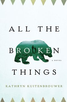 All-the-Broken-Things-by-Kathryn-Kuitenbrouwer