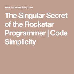 The Singular Secret of the Rockstar Programmer | Code Simplicity