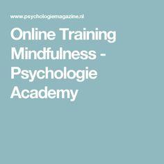 Online Training Mindfulness - Psychologie Academy Stress, Mindfulness, Training, Psychology, Work Outs, Workouts, Education, Race Training, Exercise