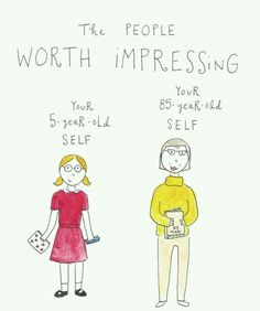 The people worth impressing