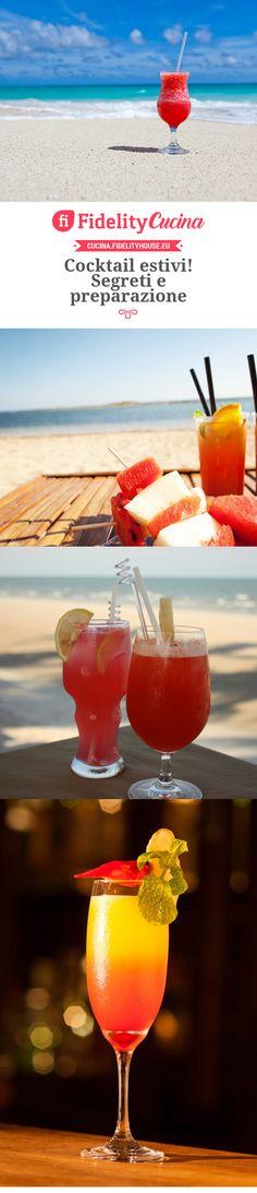 Cocktail estivi! Segreti e preparazione