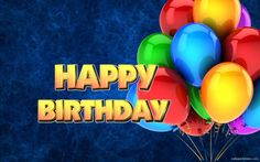 Best Birthday Wishes for Friend with Images Happy Birthday Images For Him Wallpapers Wallpapers) Birthday Greetings For Facebook, Happy Birthday My Love, Happy Birthday Pictures, Happy Birthday Balloons, Happy Birthday Cards, Birthday Wishes Quotes, Birthday Songs, Birthday Stuff, Birthday Board