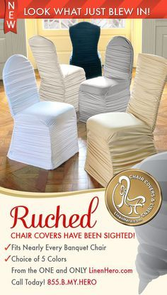 NEW Ruched Chair Covers for ANY event from LinenHero.com!  Fits nearly every banquet Chair.  Choice of 5 Colors.  Call Today!  855.B.MY.HERO