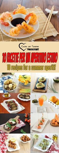10 ricette per un aperitivo estivo, aperitivo all'aperto, aperitivo freddo, finger food, antipasto estivo 10 recipes for a summer aperitif, aperitif outdoors, cold aperitif, finger food, summer appetizer #cucina #ricette #aperitivo #estate #mare #fingerfood #antipasto #aperitivoestivo