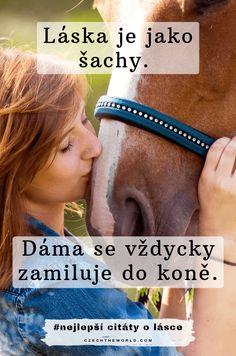 Láska je jako šachy. Dáma se vždycky zamiluje do koně. Citáty o lásce Happy Quotes, Positive Quotes, Love Quotes, Motivational Quotes, Inspirational Quotes, Affirmation Quotes, Wisdom Quotes, Quotes Quotes, Drake Quotes