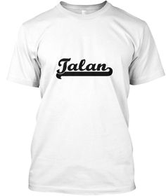 Talan Classic Retro Name Design White T-Shirt Front - This is the perfect gift for someone who loves Talan. Thank you for visiting my page (Related terms: I love,I heart Talan,I love Talan,Talan Classic Style Name,Talan,Talan,Talan rocks,First Names,Talan ...)