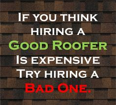 Hire a Good Roofer.  Read their ratings and reviews.