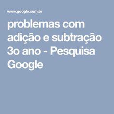 problemas com adição e subtração 3o ano - Pesquisa Google