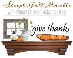 8.20 Fall Mantle Decor - Give Thanks