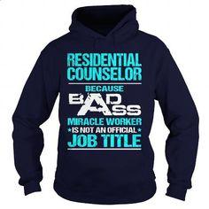RESIDENTIAL COUNSELOR- BADASS T3HD - #fleece hoodie #street clothing. CHECK PRICE => https://www.sunfrog.com/LifeStyle/RESIDENTIAL-COUNSELOR-BADASS-T3HD-Navy-Blue-Hoodie.html?id=60505