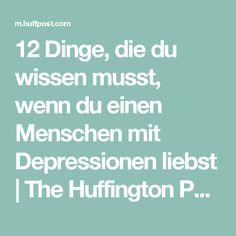 12 Dinge, die du wissen musst, wenn du einen Menschen mit Depressionen liebst | The Huffington Post