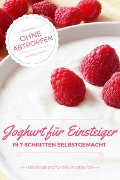 Joghurt selber machen für Einsteiger - Eine Anleitung für die Herstellung festen Joghurts mit und ohne den Instant Pot in 7 Schritten einfach erklärt – Einfach mal einfach