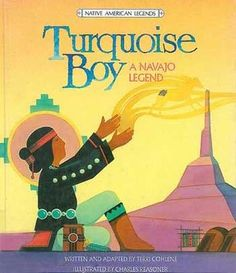 Turquoise Boy (Native American Legends & Lore)...