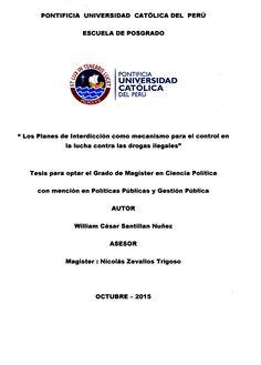 Los planes de interdicción como mecanismo para el control en la lucha contra las drogas ilegales/ William César Santillan Núñez. (2015) / HV 5840.P46 S21