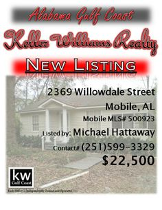 2369 Willowdale Street, Mobile, AL...MLS# 500923...$22,500...3 Bedroom, 1 Bath...Cute Cottage Home That Would Be Excellent For Investors! Minutes From Brookley Industry, shopping And Schools.  Please contact Michael Hattaway at 251-599-3329.