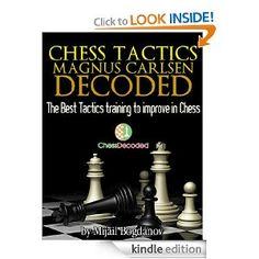 Chess Tactics Magnus Carlsen Decoded - The Best Tactics Training to Improve in Chess (Chess Decoded) --- http://www.amazon.com/Tactics-Magnus-Carlsen-Decoded-ebook/dp/B00AXVC9VO/?tag=kelansmobilem-20