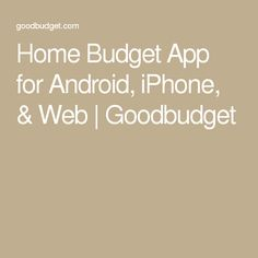 Home Budget App for Android, iPhone, & Web   Goodbudget