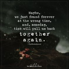 Maybe, We Just Found Forever At The Wrong Time