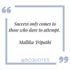 """Success only comes to those who dare to attempt. Mallika Tripathi"" . . . #quote #motivationalquote #inspirationalquote"