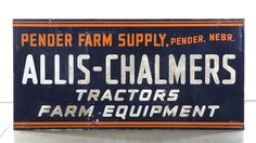 Allis-Chalmers Pender Farm Supply SST presented as lot at Lapeer, MI Tractor Nursery, Allis Chalmers Tractors, Farm Signs, New Sign, Vintage Advertisements, Farming, Ranch, Advertising, Auction