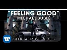 Michael Bublé - Feeling Good [Official Music Video] - This is one of my favorite recordings of inspiration.