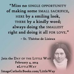 St. Therese of Lisieux quote, #LittleWay, Day of the Little Way AMEN!