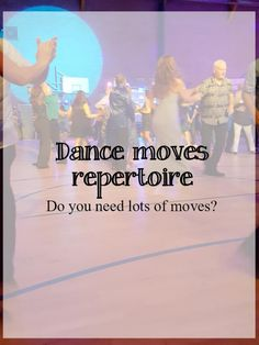 Do you need a big dance moves repertoire for social dancing - What about dance #ceroc #modernjive #salsa #westcoastswing