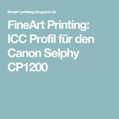 FineArt Printing: ICC Profil für den Canon Selphy CP1200