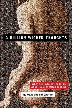 #BookLovers #BookWorld #EBooks #Bibliophile #KindleBargains #Suspense #PopBooks #ChickLit #AmReading  #a #billion #wicked #thoughts #what #the #internet #tells #us #about #sexual #relationships