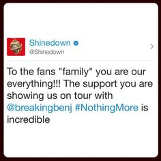 Via @Shinedown: To the fans family you are our...