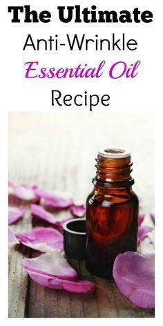 The Ultimate Anti-Wrinkle Essential Oil Recipe