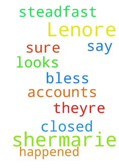Shermarie and Lenore -  Please say a prayer for shermarie and lenore that they would be steadfast in the Lord and that the Lord would bless them. It looks like theyre accounts are closed so Im not sure what happened to them.  Posted at: https://prayerrequest.com/t/Nsr #pray #prayer #request #prayerrequest