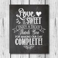 Chalkboard Wedding Sign, Printable Wedding Sign, Chalkboard Wedding Love Is Sweet Sign, Wedding Decor, Wedding Signage, Instant Download by SugarHillGraphics on Etsy https://www.etsy.com/listing/229125553/chalkboard-wedding-sign-printable
