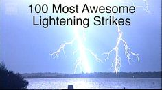 100 Most Awesome Lightning Strikes
