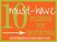 10 Must-Have Plugins for Wordpress {Tech Tuesday} - Christian Mommy Blogger