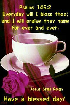 ❤*❤*❤ Jesus Reigns, Ever And Ever, Have A Blessed Day, Inspirational Message, Psalms, Bible Verses, Messages, God, Tableware