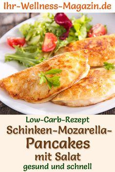 Panqueques bajos en carbohidratos, mozzarella y panqueques con salat - herzhaftes Pfannkuchen-Rezept - Einfache, schnelle Schinken-Mozzarella-Pancakes mit Salat: Gesundes Low-Carb-Rezept für kalorienarm - Healthy Low Carb Recipes, Healthy Eating Tips, Healthy Snacks, Vegetarian Recipes, Simple Snacks, Dinner Healthy, Keto Snacks, Easy Soup Recipes, Lunch Recipes