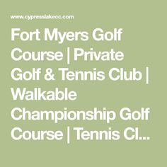 Fort Myers Golf Course | Private Golf & Tennis Club | Walkable Championship Golf Course | Tennis Club | Weddings | Corporate Events