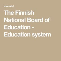 The Finnish National Board of Education - Education system