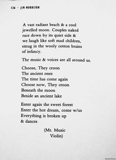 """""""Choose now they croon, Beneath the Moon, Beside an ancient lake"""" - Jim Morrison Jim Morrison Poetry, The Doors Jim Morrison, The Ancient One, Poetry Quotes, Face And Body, Beautiful Words, Song Lyrics, Favorite Quotes, Jimin"""