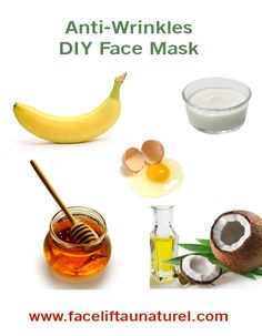 I'll be glad I pinned this someday..Anti Wrinkle Face Mask Recipe: banana, honey, yogurt, egg yolk, coconut oil. This simple, easy-to-make anti wrinkle facial mask contains a high amount of anti-aging and moisturizing nutrients. I'll try anything once