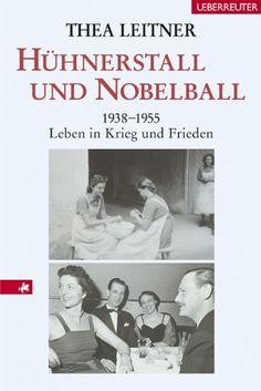 Hühnerstall und Nobelball: 1938-1955 Leben in Krieg und F... https://www.amazon.de/dp/3800039273/ref=cm_sw_r_pi_dp_x_EmR2yb4KRRV5S