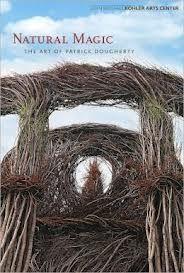 NATURAL MAGIC: the art of Patrick Dougherty