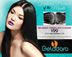 Product of the month: Virgin Lace Brazilian Closures starting at $99 http://beladara.com/product/virgin-brazilian-closure/