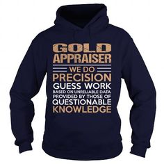 GOLD-APPRAISER - Precision T-Shirts, Hoodies (39$ ==► Shopping Now to order this Shirt!)