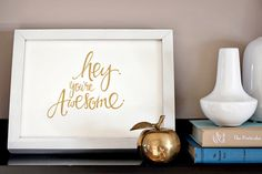 'Hey. You're Awesome.'  print by paperhearts studio.