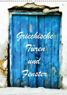 Griechische Türen und Fenster Kalender 2017 - JUSTART - Calvendo - Deutsch