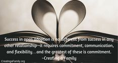 ...commitment  ...communication  ...flexibility  #adoption #openadoption #fostercare #fostertoadopt Foster To Adopt, Foster Care, Open Adoption, Birth Mother, Create A Family, Flexibility, Families, Communication, Inspiration